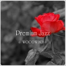 Premium Jazz ☆WOODWIND☆/Grace of The Earth