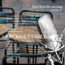 One-Shot recording ~ Unforgettable Jazz/acoustic air