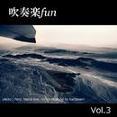 吹奏楽fun-Vol.3/吹奏楽funウインドオーケストラ