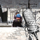 One-Shot recording ~ Innocent Jazz/acoustic air