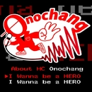 I wanna be a HERO ~About Mc onochang~/MC Onochang