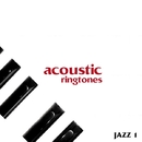 Acoustic Ringtones ~ JAZZ/Grace of The Earth