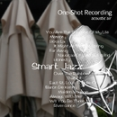 One-Shot recording ~ Smart Jazz/acoustic air