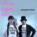 Tokyo Super Girl/MARGARET SPOON