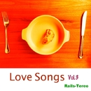Love Songs Vol.3/Rails-Tereo