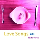 Love Songs Vol.4/Rails-Tereo