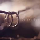 Colony/Eve/Chouchou