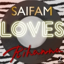 SAIFAM LOVES Rhianna/Various Artists