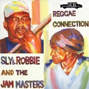 REGGAE CONNECTION/SLY&ROBBIE AND THE JAM MASTERS
