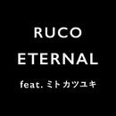 Eternal (Feat.ミト カツユキ)/RUCO