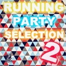 RUNNING PARTY SELECTION 2/V.A.