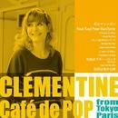 Café de POP from Tokyo Paris/クレモンティーヌ