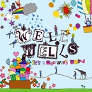 It's a well wells world/THE WELL WELLS