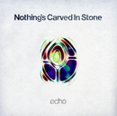 echo/Nothing's Carved In Stone