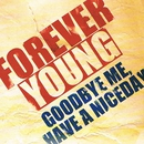FOREVER YOUNG/GOODBYE ME, HAVE A NICEDAY