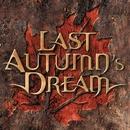 LAST AUTUMN'S DREAM/LAST AUTUMN'S DREAM