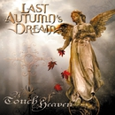 A TOUCH OF HEAVEN/LAST AUTUMN'S DREAM