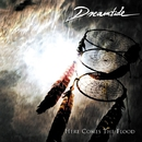 HERE COMES THE FLOOD/DREAMTIDE