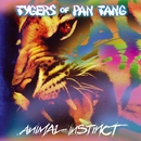 ANIMAL INSTINCT/TYGERS OF PAN TANG