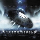 DESTINATION SET TO NOWHERE/VISION DIVINE