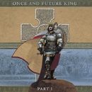ONCE AND FUTURE KING PART I/GARY HUGHES