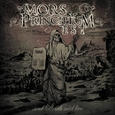 ...AND DEATH SAID LIVE/MORS PRINCIPIUM EST