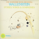 STORIES, SONGS & SYMPHONIES/WALLENSTEIN