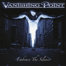 EMBRACE THE SILENCE/VANISHING POINT