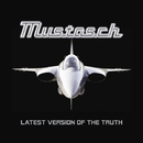 LATEST VERSION OF THE TRUTH/MUSTASCH