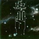 TOUCH ME/THE ENID