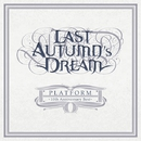 PLATFORM - 10TH ANNIVERSARY BEST/LAST AUTUMN'S DREAM