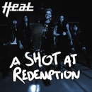 A SHOT AT REDEMPTION/H.E.A.T