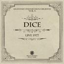 LIVE 1977 (LEGENDARY SWEDISH RADIO ARCHIVES VOL.3)/Dice