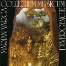 DIVERGENCIE/MARIAN VARGA & COLLEGIUM MUSICUM
