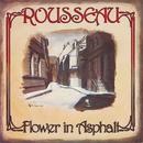 FLOWER IN ASPHALT (2015 REMASTERED)/ROUSSEAU
