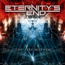 THE FIRE WITHIN/ETERNITY'S END