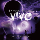 VIVO - LIVE IN CONCERT/BAROCK PROJECT