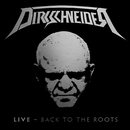 LIVE - BACK TO THE ROOTS/DIRKSCHNEIDER