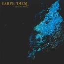 CUEILLE LE JOUR (2017 REMASTERED)/CARPE DIEM