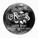 SILVER NITHT (CHRISTIAN LIEBESKIND REMIX)/THE RASMUS