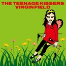 VIRGIN FIELD/THE TEENAGE KISSERS