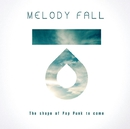 The shape of Pop Punk to come/MELODY FALL