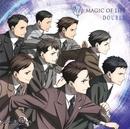 TVアニメ「ジョーカー・ゲーム」エンディングテーマ「DOUBLE」/MAGIC OF LiFE