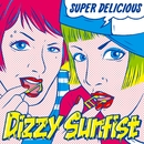 SUPER DELICIOUS/Dizzy Sunfist
