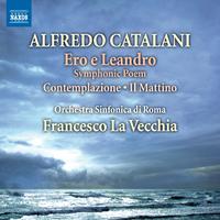 カタラーニ: 交響詩「エーロとレアンドロ」/他