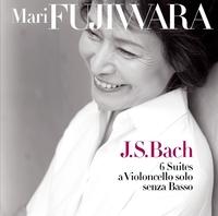 J.S.バッハ: 無伴奏チェロ組曲(全6曲) 藤原真理
