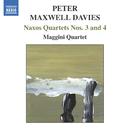 マックスウェル=デイヴィズ: ナクソス四重奏曲第3番/第4番