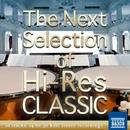 """ハイレゾクラシック the Next Selection[ハイレゾファンに贈る""""次に聴く""""クラシック名曲選]/Various Artists"""