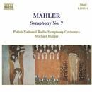 マーラー: 交響曲第7番/ミヒャエル・ハラース(指揮)/ポーランド国立放送交響楽団