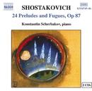 ショスタコーヴィチ: 24の前奏曲とフーガ Op. 87/コンスタンティン・シチェルバコフ(ピアノ)